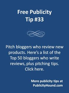 If you're launching a book or introducing a new app, pitch bloggers who do product reviews. Cision has published its list of the Top 50 New Product Review Bloggers, a great starting point, and we've added three book reviewers, too. But don't just click on the name of a blog and start pitching. Do your research so you know your product is a perfect fit with their topic. These 7 tips that will help you pitch with confidence and get free publicity.  #productreviews #bookreviews