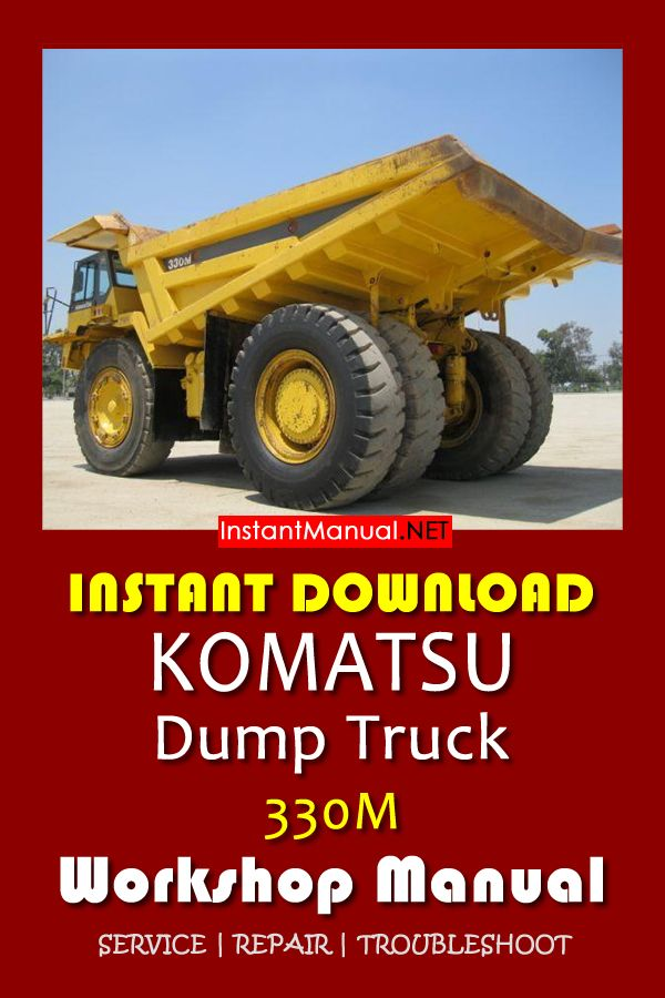 Instant Download Komatsu 330m Dump Truck Workshop Manual  This Manual Content Instruction To