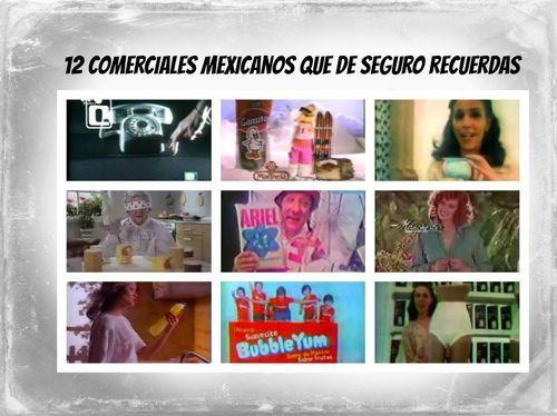 12 Comerciales mexicanos que de seguro recuerdas