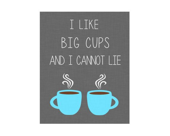 5x7 & 8x10 I Like Big Cups and I Cannot by HappyChickadeeDesign