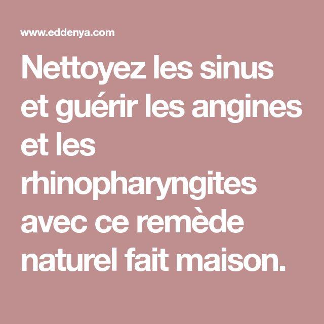 Nettoyez les sinus et guérir les angines et les rhinopharyngites avec ce remède naturel fait maison.