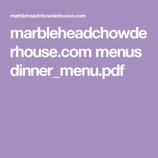 marbleheadchowderhouse.com menus dinner_menu.pdf