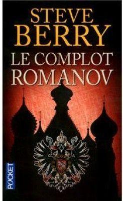 Découvrez Le complot Romanov, de Steve Berry sur Booknode, la communauté du livre