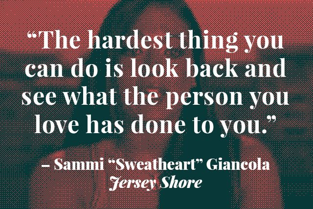 Surprisingly Insightful Quotes From Reality TV #refinery29  http://www.refinery29.com/2014/04/67111/best-reality-tv-quotes#slide6  The saga of Sammi and Ron feels more cyclical than anything else. Ron cheats on Sam. Sam freaks out and dumps him. Ron says he's sorry. Sam takes back Ron. Rinse and repeat. And, in a house where there are nightly drunken brawls, Sammi's heartbreak seems even more painful than, say, that time Snooki got punched in the face. Here, her take on heartache rings ...