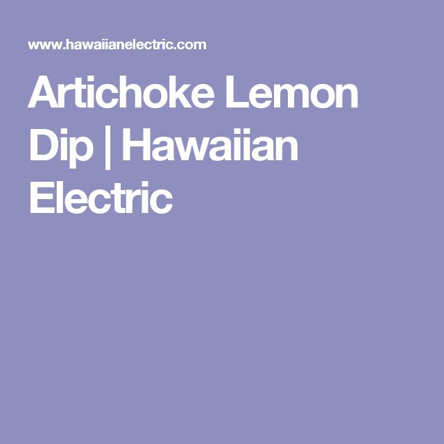 Artichoke Lemon Dip | Hawaiian Electric