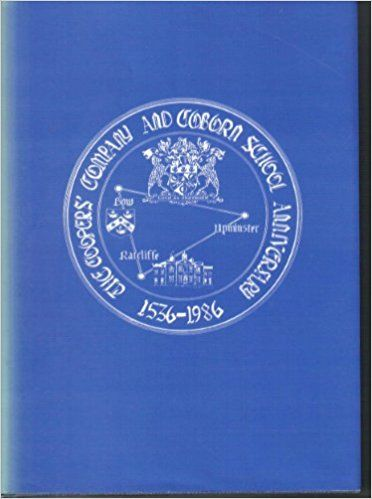 Coopers' Company and Coborn School Anniversary History, 1536-1986: Amazon.co.uk: Colin Churchett: 9780951072707: Books