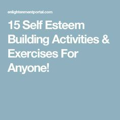15 Self Esteem Building Activities & Exercises For Anyone!