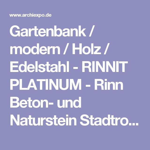 Gartenbank / Modern / Holz / Edelstahl   RINNIT PLATINUM   Rinn Beton  Und  Naturstein