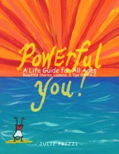 About Powerful You! A Life Guide for All Ages Beautiful Stories, Lessons, Tips from A-Z by Julie Frizzi FREE Kindle Book Promotion, Friday 7/21 – Tuesday 7/25, 2017 Powerful You is a comprehensive life-guide for families, educators, therapists, or anyone working with youth (ages 7-11). Each chapter includes a real-life...CHECK HERE>>>http://bestbooksnetwork.com/featured-book-powerful-you-a-life-guide-for-all-ages-beautiful-stories-lessons-tips-from-a-z-by-julie-frizzi/