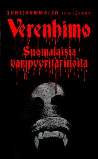 Verenhimo - suomalaisia vampyyritarinoita