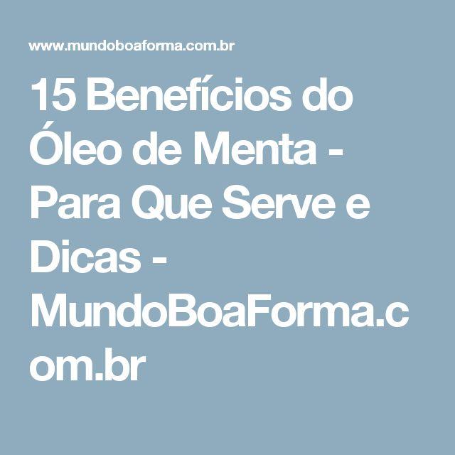 15 Benefícios do Óleo de Menta - Para Que Serve e Dicas - MundoBoaForma.com.br