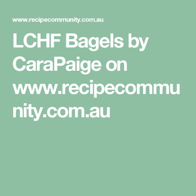 LCHF Bagels by CaraPaige on www.recipecommunity.com.au