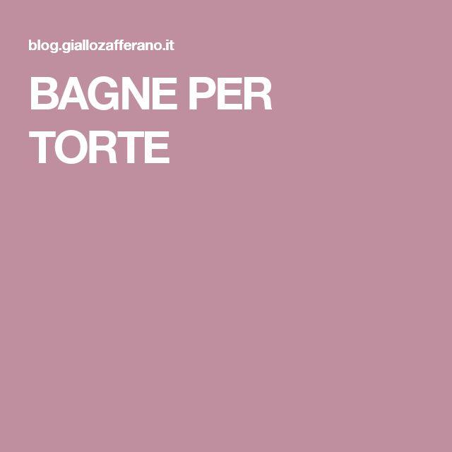 BAGNE PER TORTE