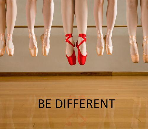 Be different--Sé diferente.