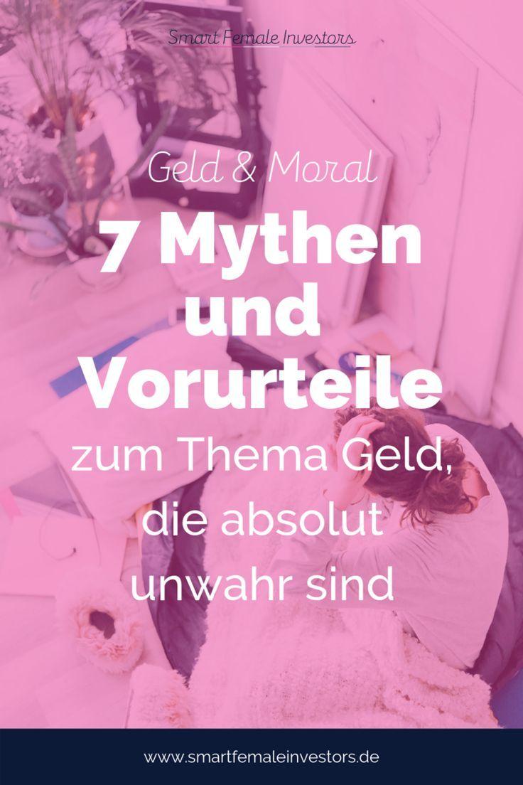 Geld Und Moral 7 Mythen Und Vorurteile Zum Thema Geld Die Absolut Unwahr Sind Geld Geld Sparen Ideen Finanzen
