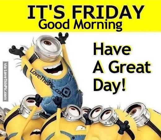 Pin By Janet Shaffer On Yea Its Friday Good Morning Friday Its