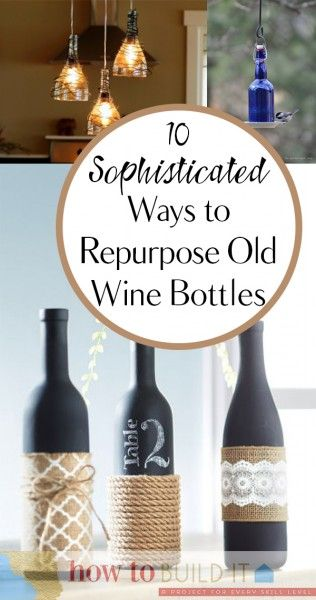10 Sophisticated Ways to Repurpose Old Wine Bottles - great for rustic weddings in Southeast Michigan! Hollyhotel.com 248-634-5208