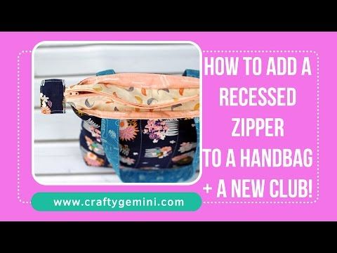 How to Add a Recessed Zipper to Any Tote Bag- Tutorial by Crafty Gemini -
