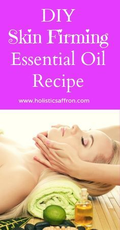 DIY Skin Firming Essential Oil Recipe