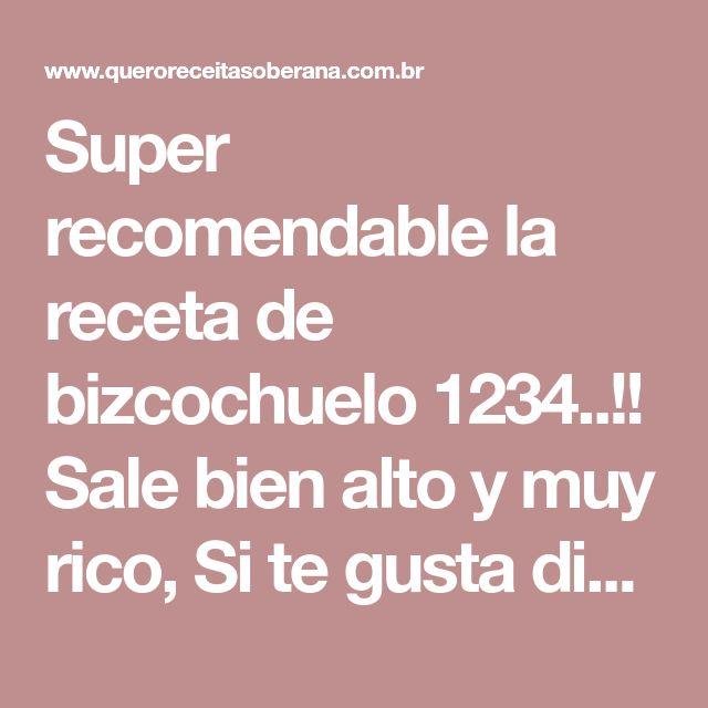 Super recomendable la receta de bizcochuelo 1234..!! Sale bien alto y muy rico, Si te gusta dinos HOLA y dale a Me Gusta MIREN | Receitas Soberanas