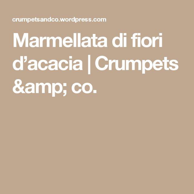 Marmellata di fiori d'acacia | Crumpets & co.