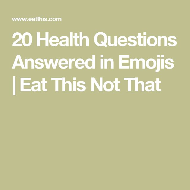 20 Health Questions Answered in Emojis | Eat This Not That