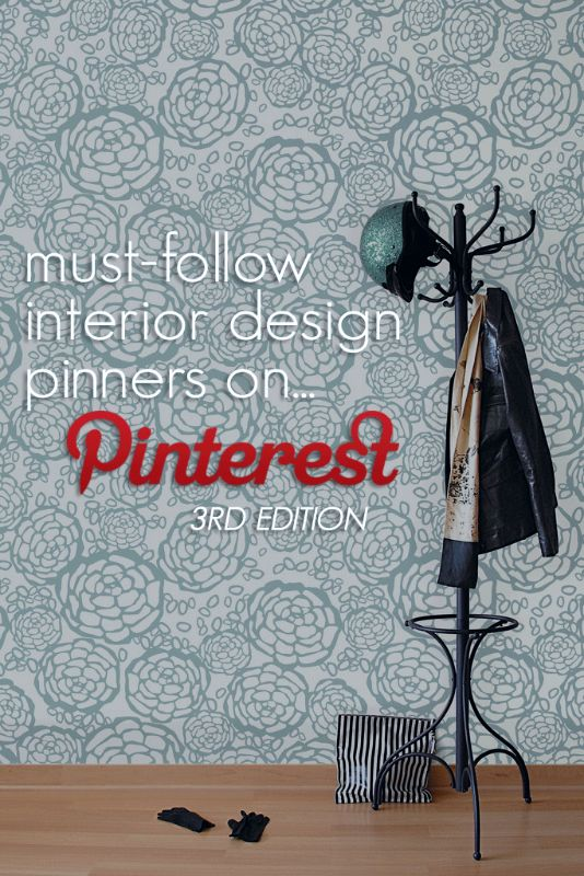 ARTICLE: Must-Follow Interior Design Pinners On Pinterest | Expanded 3rd Edition