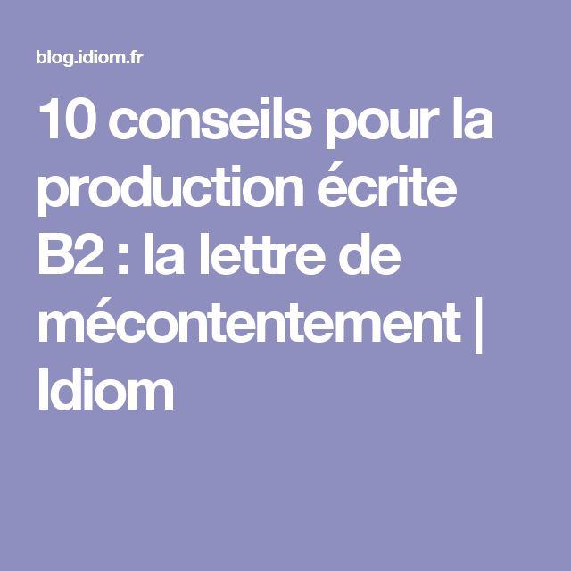 10 conseils pour la production écrite B2 : la lettre de mécontentement | Idiom