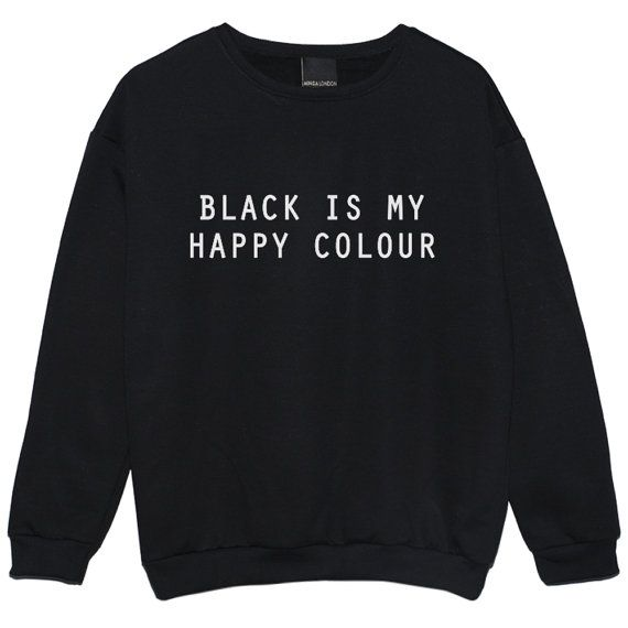 black is my happy color SWEATER JUMPER funny fun tumblr hipster swag grunge kale goth punk retro vtg top crop japanese kawaii paris fashion