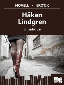 Lunatique av  Håkan Lindgren hos Bokon