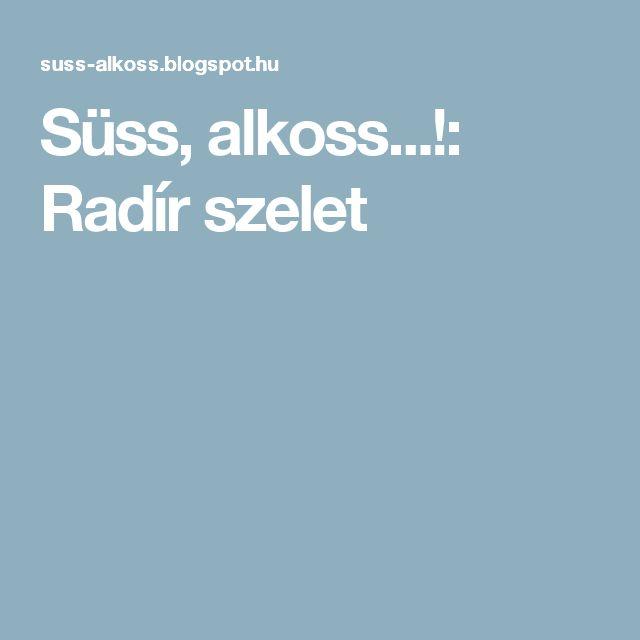 Süss, alkoss...!: Radír szelet