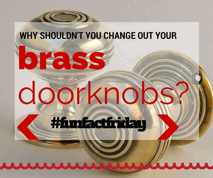 #funfactfriday, brass doorknobs, real estate, winchester ma real estate