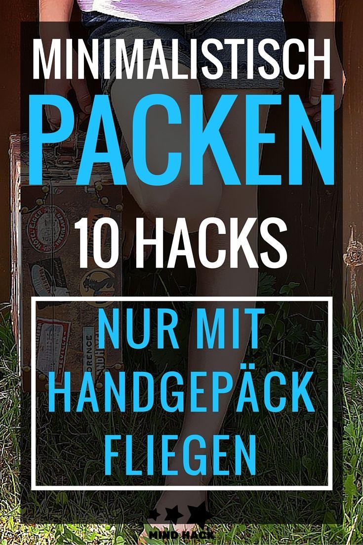 Traum aller Minimalisten: Nur mit dem Handgepäck auskommen - Aber was brauchst du eigentlich alles? - 10 Hacks und Gadgets, die dir das Packen vereinfachen!