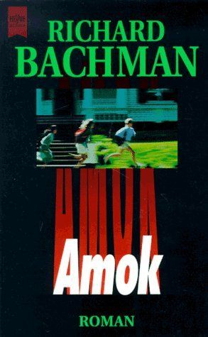 1977 - Amok - Roman von Stephen King - Richard Bachmann