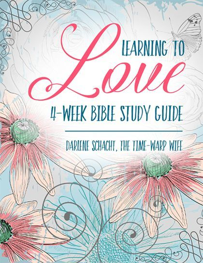 4 Weeks - 4 Loves - 1 Awesome Bible Study