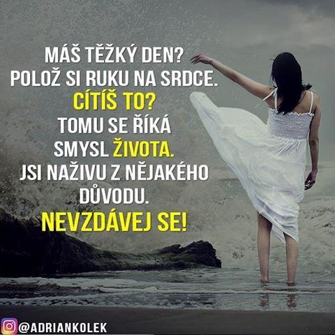 Máš těžký den? Polož si ruku na srdce. Cítíš to? Tomu se říká smysl života. Jsi naživu z nějakého důvodu. Nevzdávej se!  #motivace #uspech #adriankolek #business244 #motivacia #czech #slovak #czechgirl #czechboy #slovakgirl #slovakboy #podnikani #podnikatel #sietovymarketing #business #success #motivationalquotes #lifequotes