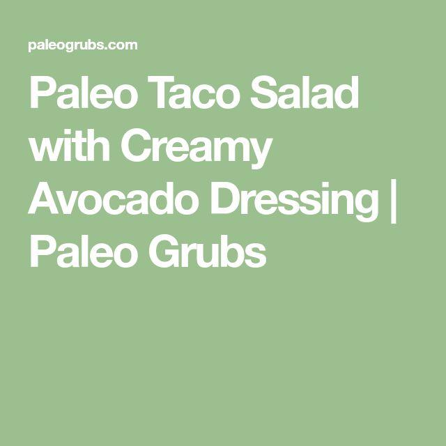 Paleo Taco Salad with Creamy Avocado Dressing | Paleo Grubs