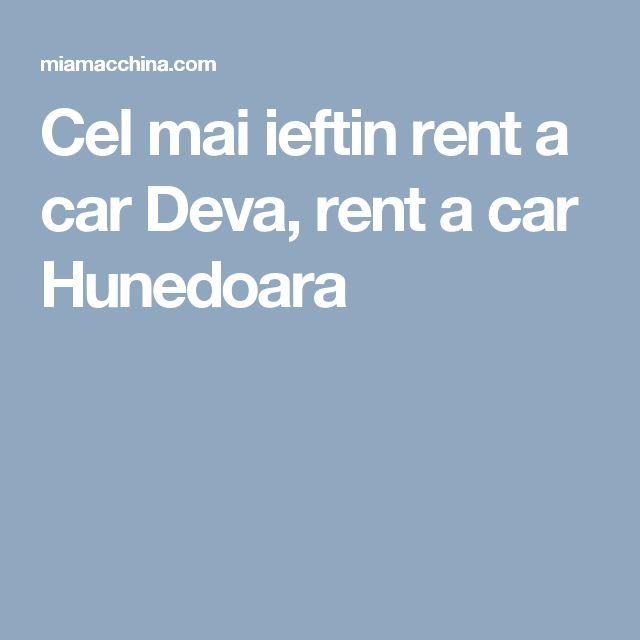 Cel mai ieftin rent a car Deva, rent a car Hunedoara