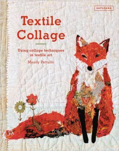 Textile Collage: Marrying Collage and Textile Techniques: Amazon.de: Mandy Pattullo: Fremdsprachige Bücher