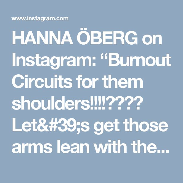 "HANNA ÖBERG on Instagram: ""Burnout Circuits for them shoulders!!!!🔥🙌🏼😏 Let's get those arms lean with these exercises!!! 👇🏼 1️⃣ circuit - 3set x 10-15reps 2️⃣ circuit -…"""