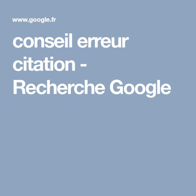 conseil erreur citation - Recherche Google