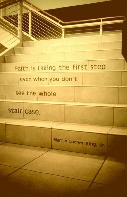 Faith: Favorit Quotes, Remember This, Martin Luther King, Christian Quotes, Leap Of Faith, Inspiration Quotes, Stairs Cases, Faith Quotes, Step Up