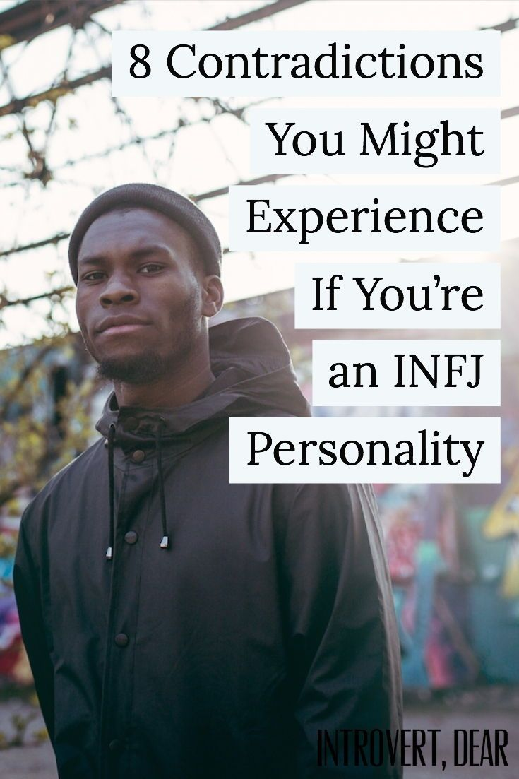 8 Contradictions You Might Experience If You're an INFJ