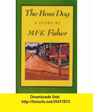 9 best library e book images on pinterest tutorials pdf and book the boss dog mfk fisher good times and such in aix fandeluxe Image collections