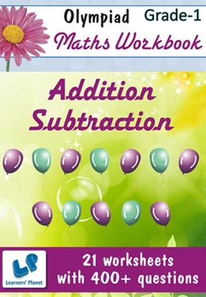 GRADE-1-OLYMPIAD-MATH-ADDITION-SUBTRACTION-WORKBOOK This workbook contains worksheets on Addition & Subtraction for Grade-1 Olympiad Maths students.  There are total 21 printable worksheets with 400+ questions.  Pattern of questions : Multiple Choice Questions…    PRICE :- RS.149.00