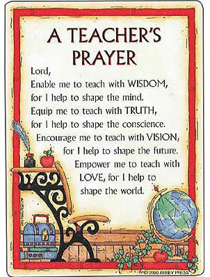 Great Teacher Prayer! Would love to have this framed on my desk as a constant reminder!