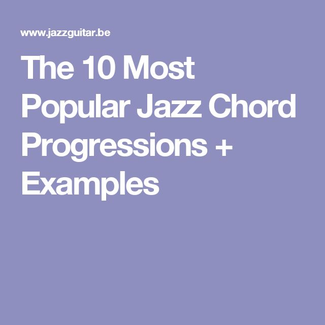 The 10 Most Popular Jazz Chord Progressions + Examples
