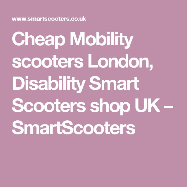 Cheap Mobility scooters London, Disability Smart Scooters shop UK – SmartScooters