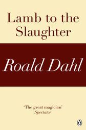 Lamb to the Slaughter - Roald Dahl (full text). Our first short story, also the first short story referenced in THE STORIED LIFE OF A.J. FIKRY.