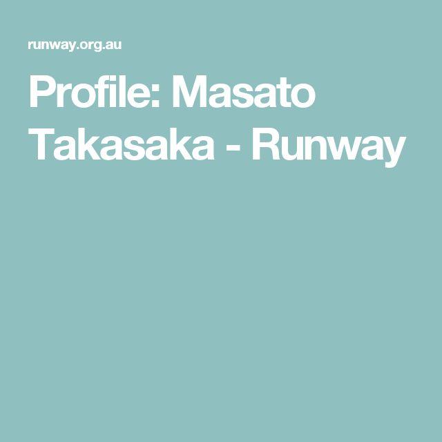 Profile: Masato Takasaka - Runway